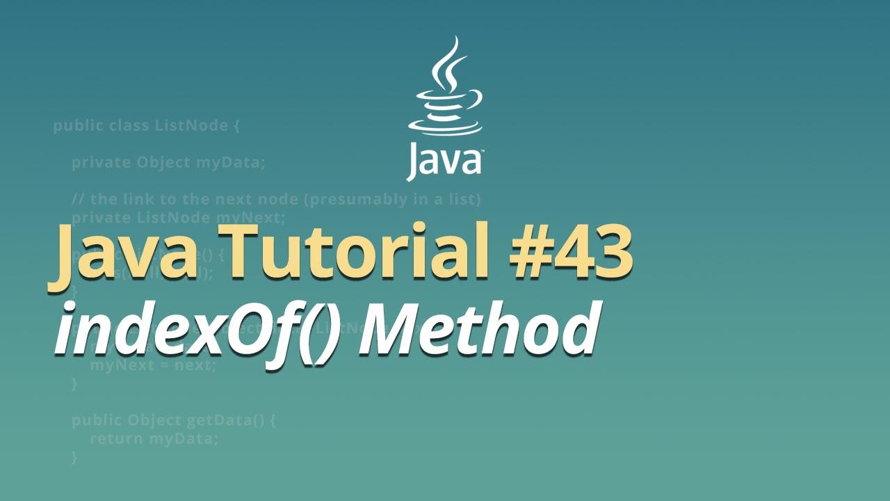 Java Tutorial - #43 - indexOf() Method