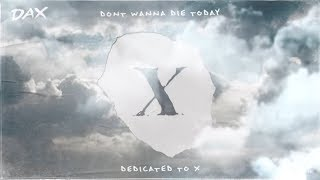 DAX Don 39 t Wanna Die Today XXXTENTACION Tribute Lyric Video