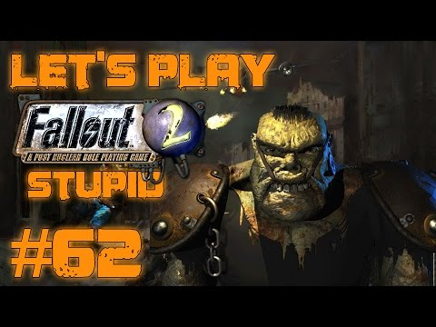 Let's Play Fallout 2 Stupid Character (part 62