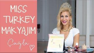 Çağla | Miss Turkey Makyajım | Moda-Güzellik-Bakım