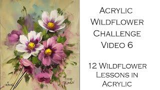 Week 6: Acrylic Wildflower Painting Challenge