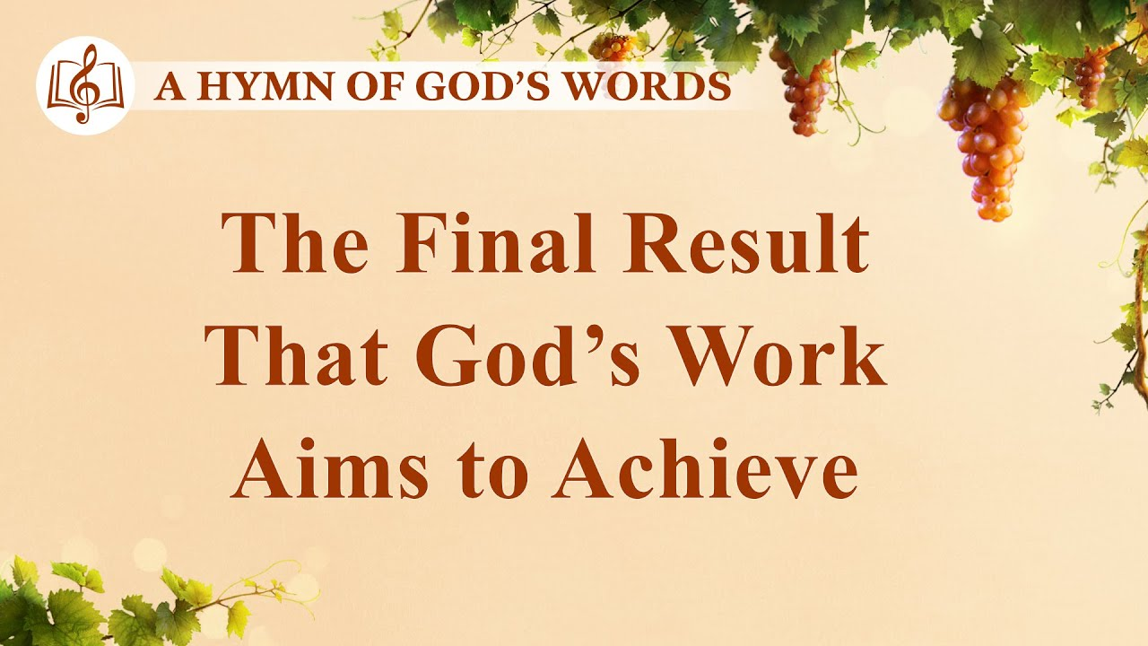 """Christian Praise Hymn With Lyrics   """"The Final Result That God's Work Aims to Achieve"""""""