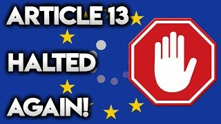ARTICLE 13 HALTED AGAIN!?