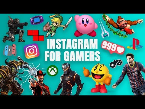INSTAGRAM FOR GAMERS - HOW TO GET MORE FOLLOWERS IN THE GAMING NICHE
