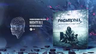 Nightfall - Distorted Reality [Fusion 272]