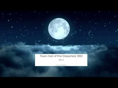 Town Hall of the Departed  1810, Part 3