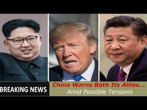 China Warns Both Allies | China Warns North Korea And USA