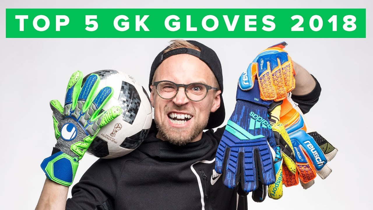 TOP 5 GOALKEEPER GLOVES 2018 - YouTube 460b47359a6c