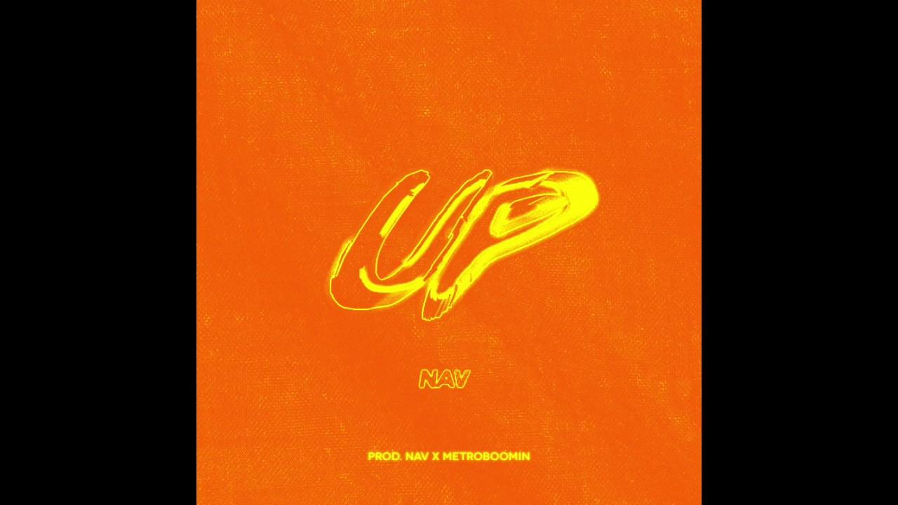 Nav - Up (Prod by Nav x Metro Boomin)