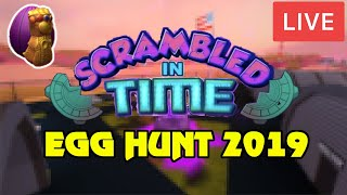 🔴 Roblox NEW EGG HUNT 2019 JUST RELEASED!! | FINDING ALL NEW EGGS! | Scrambled In Time | Live Now