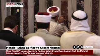 Diyanet İşleri Başkanı Görmez, Mescid-i Aksa'da akşam namazını kıldırdı… 2017 Video