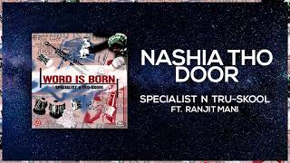 Nashia Tho Dhoor | Full Audio | Specialist N Tru Skool ft Ranjit Manni | Word Is Born