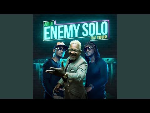 Enemy Solo (feat. P Square)