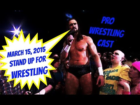 Pro Wrestling Cast: March 15, 2015 - Stand Up for Wrestling