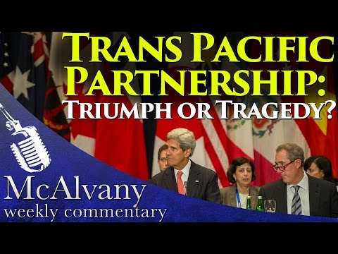 Trans Pacific Partnership: Triumph or Tragedy?   McAlvany Weekly Commentary 2015