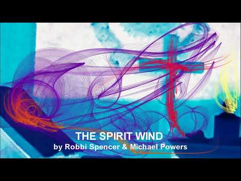 THE SPIRIT WIND by Robbi Spencer & Michael Powers
