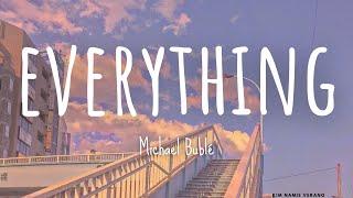 Michael Bublé - 'Everything' Lyrics