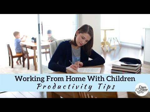 Working From Home With Children Productivity Tips
