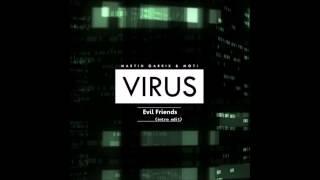 Martin garrix & moti - virus intro umf 2015 ( evil friends edit)