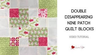 Double disappearing nine patch quilt block - video tutorial