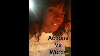 Life Lessons Be Sure to Give Actions More Weight Than Words Actions Speak Louder Than Words