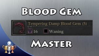 Bloodborne - Blood Gem Master Trophy Guide (Acquire an Extremely Precious Blood Gem)