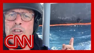 CNN reporter gets up-close look at attacked tanker
