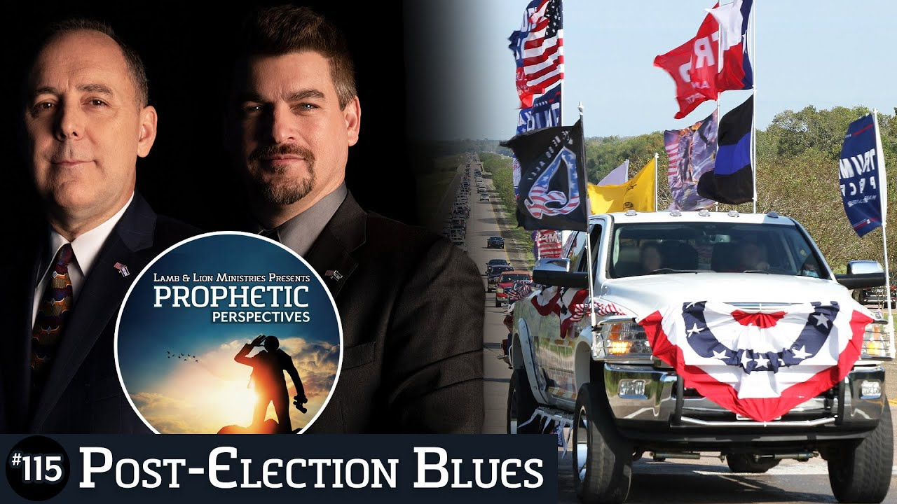 Post-Election Blues | Prophetic Perspectives #115