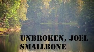 Unbroken, Joel Smallbone Lyrics