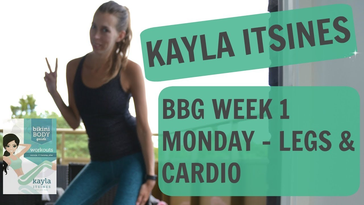 BBG | WEEK 1 DAY 1 | KAYLA ITSINES | LEGS & CARDIO