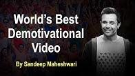 World's Best Demotivational Video - By Sandeep Maheshwari | Hindi