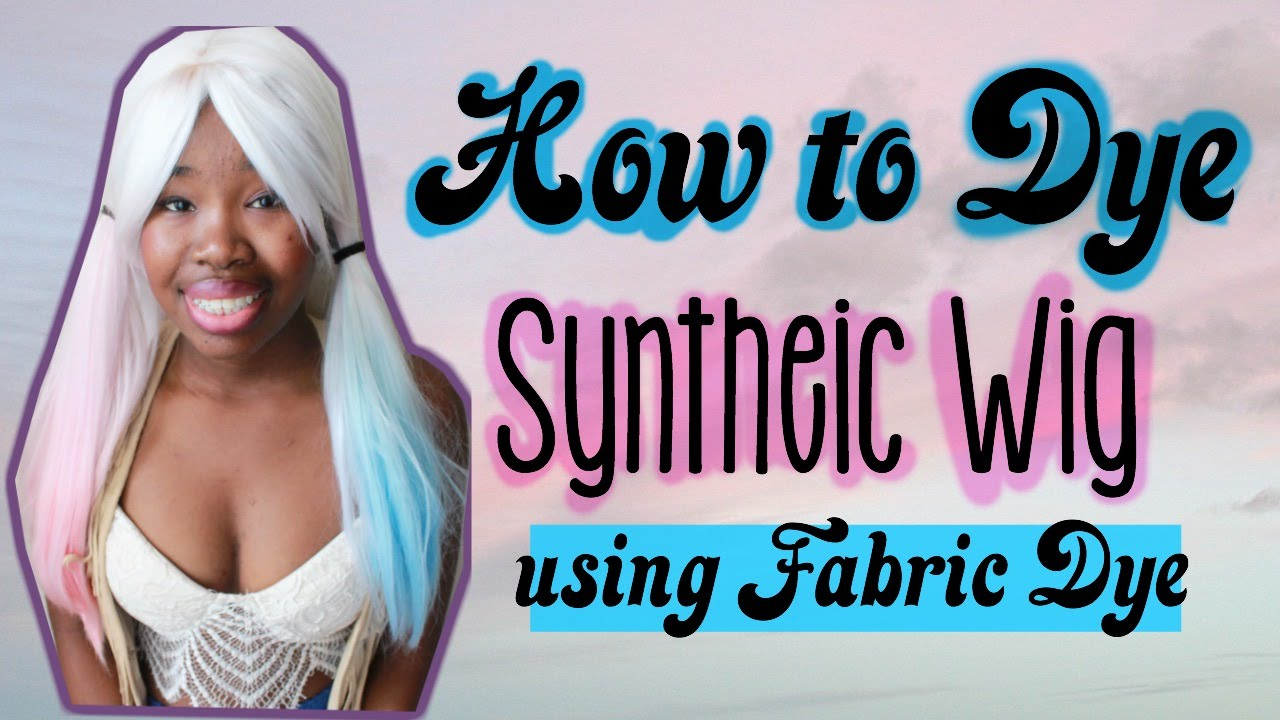 Dying Syntheic Wig w/ Fabric Dye - YouTube