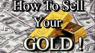 HOW TO SELL YOUR GOLD !!! For the Most Cash . ask Jeff Williams