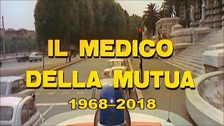 IL MEDICO DELLA MUTUA in 5 minuti (24 ottobre 1968–2018)