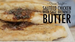 Sautéed Chicken With Sage Browned Butter | Dinner Tonight | Myrecipes