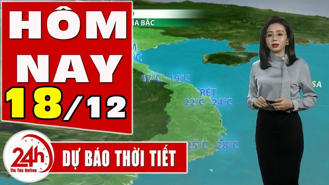 Dự báo thời tiết hôm nay mới nhất ngày 18/12/2020 Dự báo thời tiết 3 ngày tới. Miền bắc mưa rét
