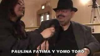PAULINA FATIMA ENTREVISTA A YOMO TORO