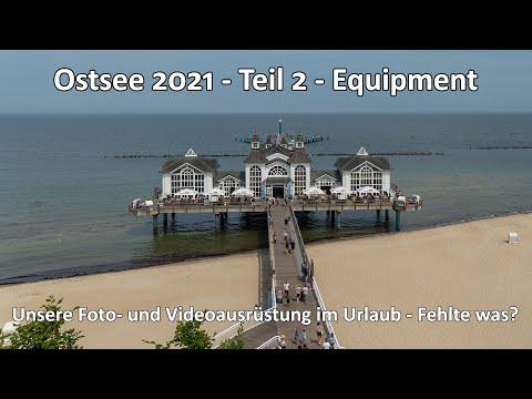 Ostsee 2021 - Teil 2 - Unser Equipment im Urlaub - War denn alles dabei? Foto- und Videoausrüstung
