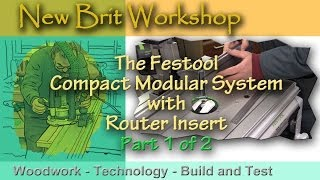 Festool Cms Of Router Table - Part 1