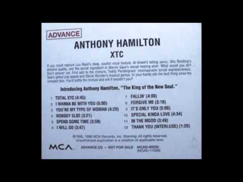 Anthony Hamilton - You're My Type Of Woman