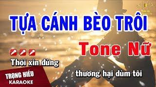 Karaoke Tựa Cánh Bèo Trôi Tone Nữ Nhạc Sống | Trọng Hiếu