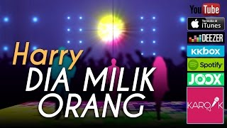 Video Harry - Dia Milik Orang (Official Lyrics Video) download MP3, 3GP, MP4, WEBM, AVI, FLV Juli 2018