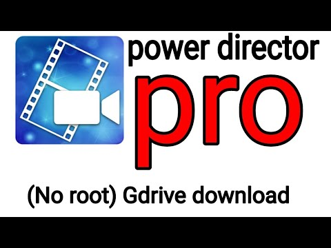 Power Director pro apk 2018 full paid latest version Gdrive Download