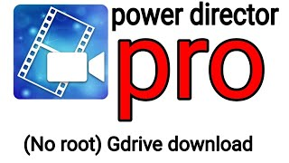 Power Director pro apk 2019 full paid latest version Gdrive Download