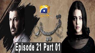 Qaid - Episode 21 Part 01 | HAR PAL GEO