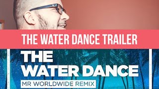 Dissecting the MIX: The Water Dance by Chris Porter & Pitbull (Trailer)