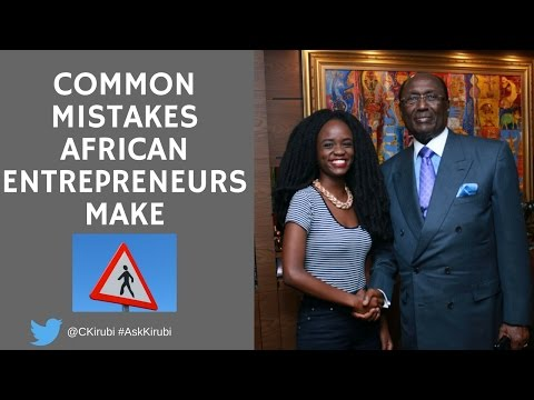 Common mistakes entrepreneurs make - Dr.Kirubi