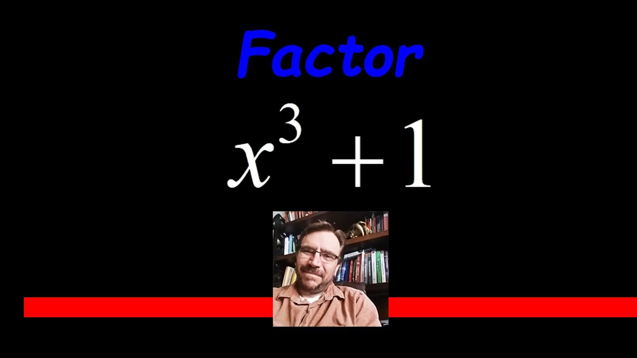 Factor The Sum Of Cubes X^3 + 1
