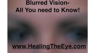 Blurred Vision  All you need to know!