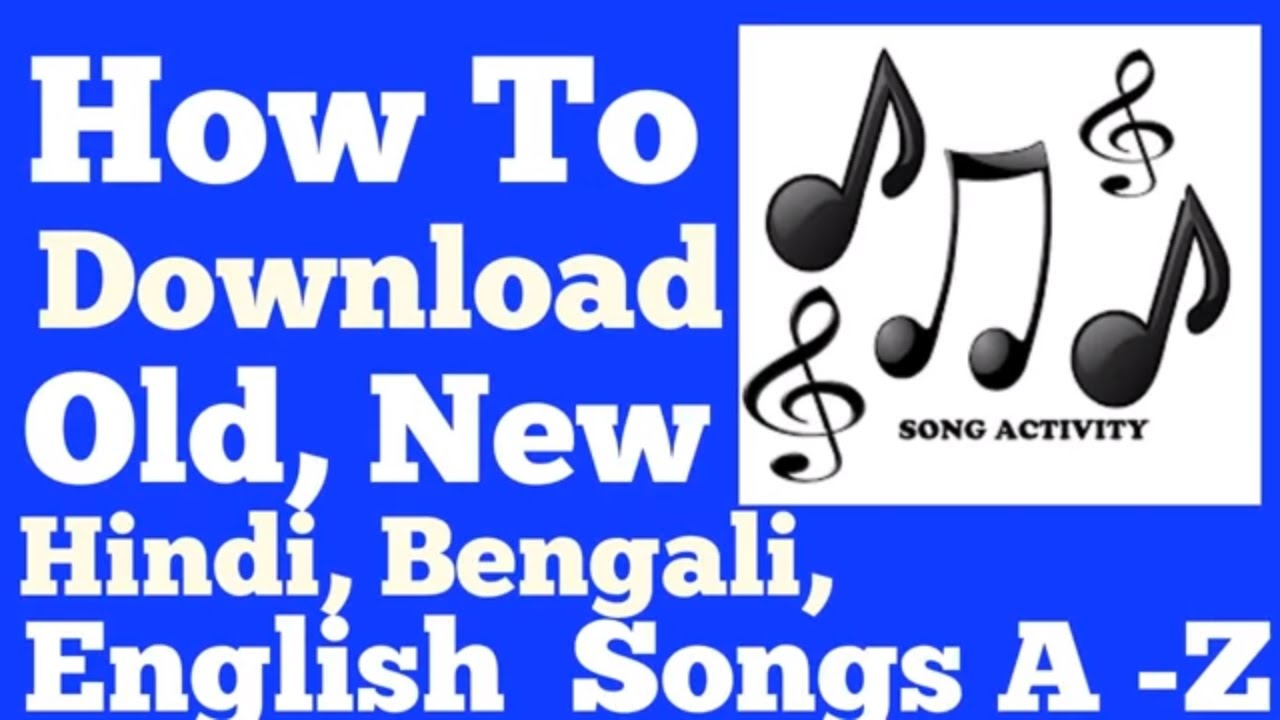A z hindi,bengali, english songs download youtube.
